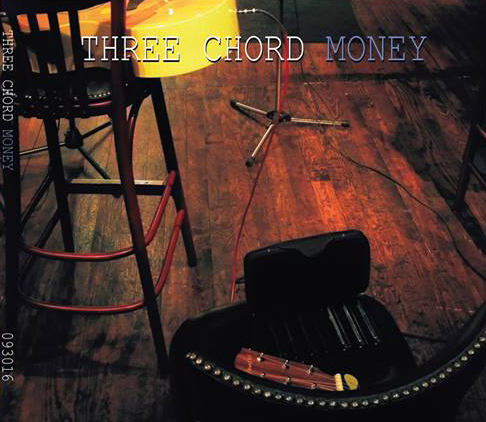 THREE CHORD MONEY